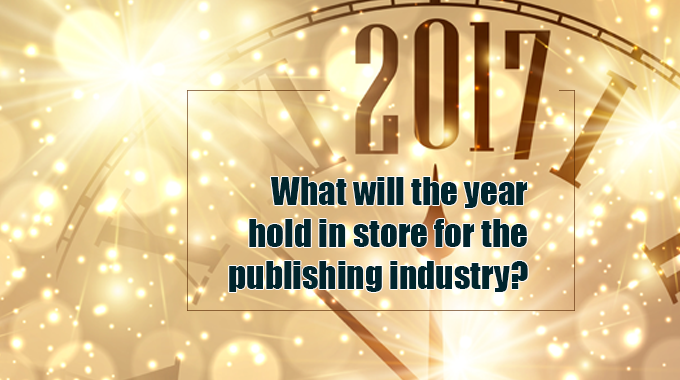 2017: What does it hold in store for the publishing industry?