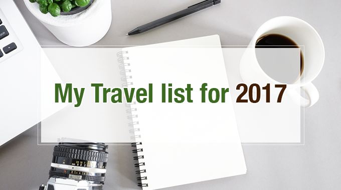 My Travel list for 2017