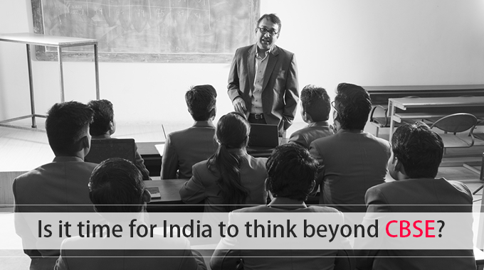 Is it time for India to think beyond CBSE?